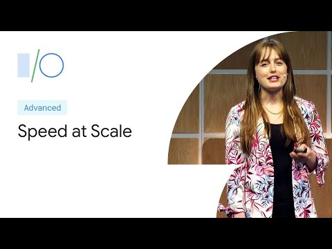 Speed at Scale: Web Performance Tips and Tricks from the Trenches (Google I/O '19)